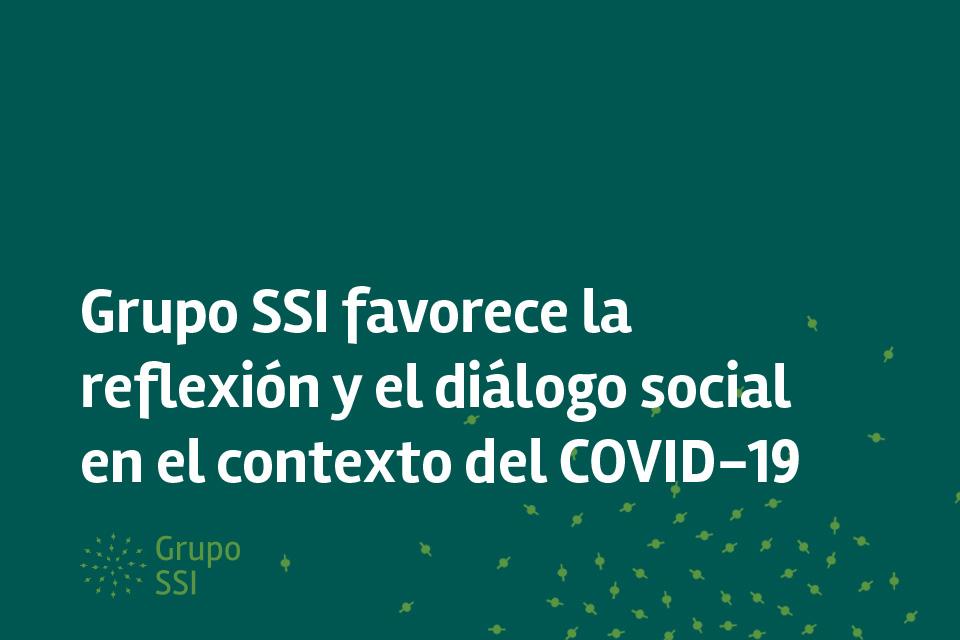Grupo SSI favorece la reflexión y el diálogo social en el contexto del COVID-19