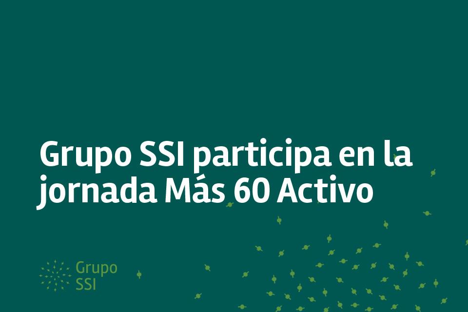Grupo SSI participa en la jornada Más 60 Activo