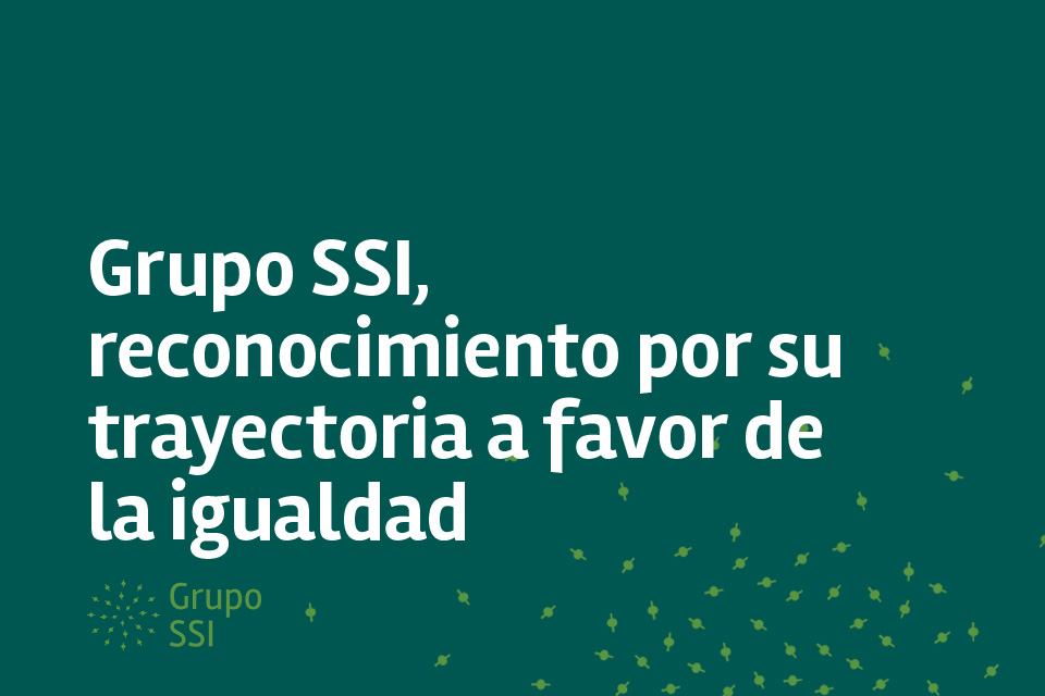 Grupo SSI, reconocimiento por su trayectoria a favor de la igualdad